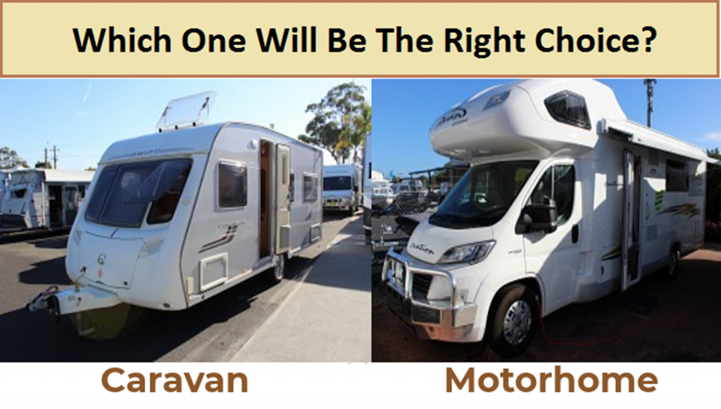 Motorhome or Caravan: Which One Will Be The Right Choice For Your Travelling Expeditions?